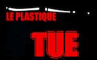 Le Plastique Tue